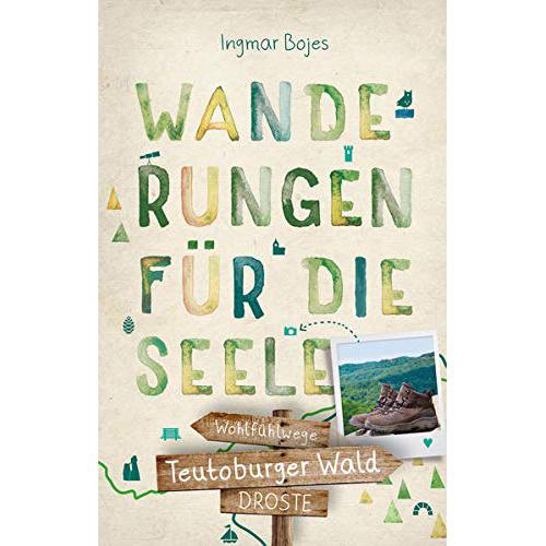 Taschenbuch Teuoburger Wald. Wanderungen für die Seele von Ingmar Bojes